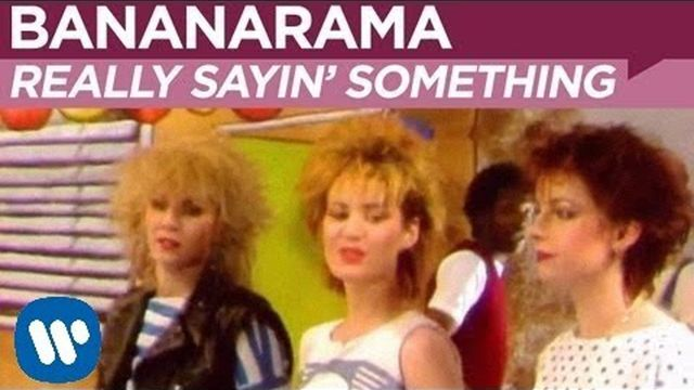 Bananarama — Really Sayin' Something
