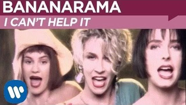 Bananarama — I Can't Help It